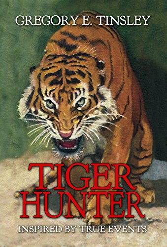 "TIGER HUNTER: A ""Must Read"" Novel"